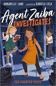 Cover of Agent Zaiba Investigates the Haunted House by Annabelle Sami