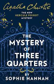 Cover of THe Mystery of the THree Quarters by Sophie Hannah
